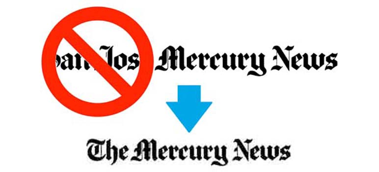 The Mercury News will drop the city of San Jose's name to become a more regional brand.